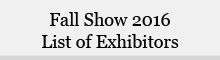 Fall Show 2016 List of Exhibitors